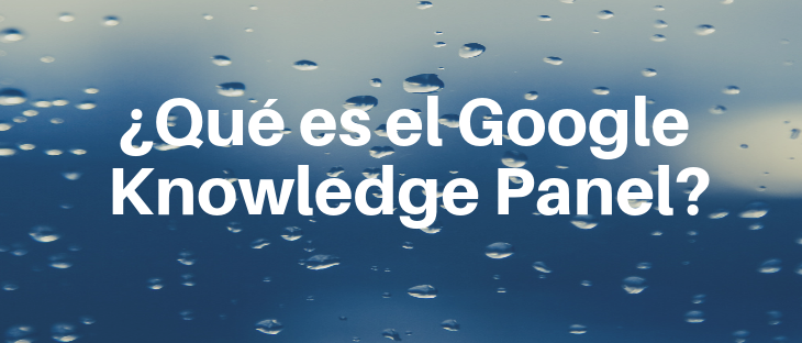 ¿Qué es el Google Knowledge Panel?